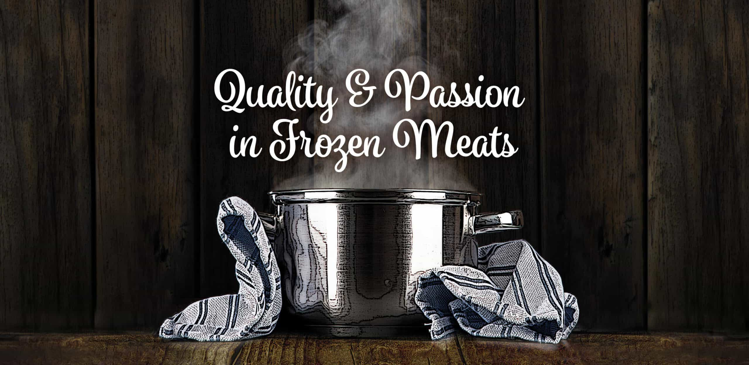 Quality & Passion in Frozen Meats